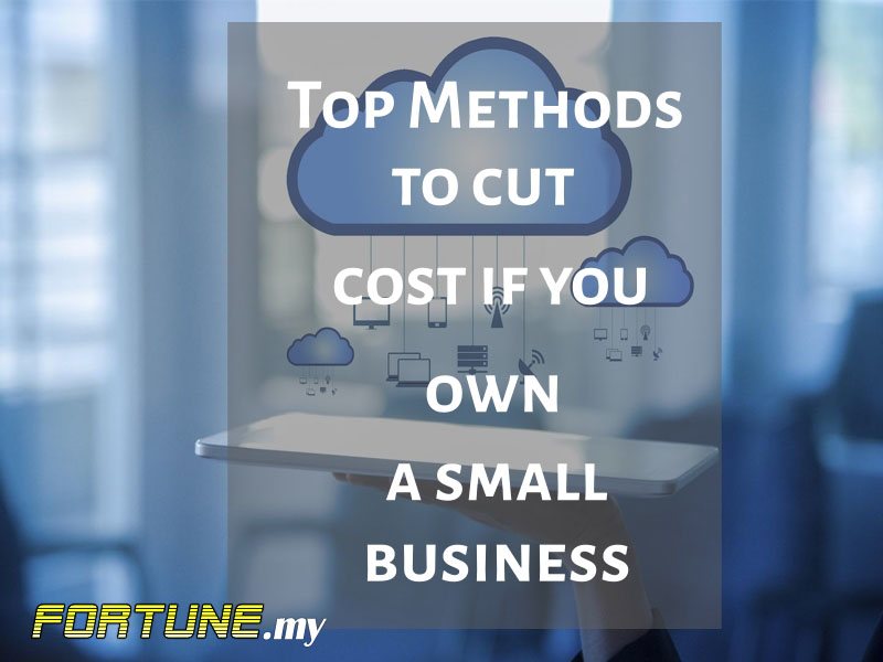 Top Methods to cut cost if you own a small business