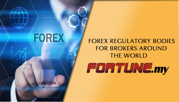 FOREX REGULATORY BODIES FOR BROKERS AROUND THE WORLD