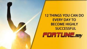 12 THINGS YOU CAN DO EVERY DAY TO BECOME HIGHLY SUCCESSFUL