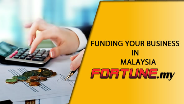 FUNDING YOUR BUSINESS IN MALAYSIA