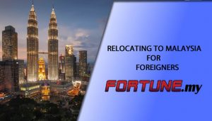 RELOCATING TO MALAYSIA FOR FOREIGNERS