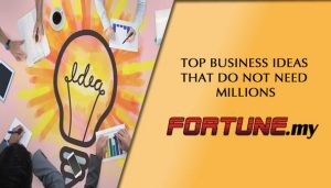 TOP BUSINESS IDEAS THAT DO NOT NEED MILLIONS